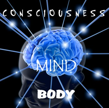 Body Mind Consciousness